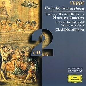 Verdi: Un ballo in maschera / Domingo, Ricciarelli, Bruson, Raimondi, Gruberova, Abbado