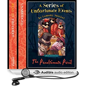 The Penultimate Peril: A Series of Unfortunate Events, Book 12 (Unabridged)
