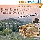 Eine Reise durch Verdis Italien: Flie...