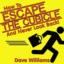 How to Escape the Cubicle and Never Look Back - An Entrepreneur's Playbook Audiobook by Dave Williams Narrated by Sonny Dufault