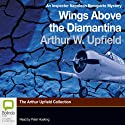Wings Above the Diamantina: An Inspector Napoleon Bonaparte Mystery, Book 3 (       UNABRIDGED) by Arthur W. Upfield Narrated by Peter Hosking