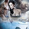 Offside: Dartmouth Cobras Series #4 Audiobook by Bianca Sommerland Narrated by Jim Frangione