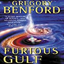 Furious Gulf: Galactic Center, Book 5 Audiobook by Gregory Benford Narrated by Sephen Hoye, Harlan Ellison, Janis Ian, Cassandra Campbell, Kristoffer Tabori, Stefan Rudnicki, Ted Scott, Gabrielle de Cuir