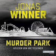 Murder Park Hörbuch von Jonas Winner Gesprochen von: Uve Teschner, Detlef Bierstedt, Oliver Brod, Vera Teltz