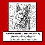 The Adventures of Gus the Ghost-Face Dog: Ghost-Face Dog, Volume 1 | Susan Mitchell