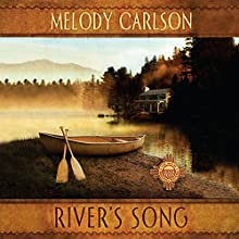 River's Song | Livre audio Auteur(s) : Melody Carlson Narrateur(s) : Melody Carlson
