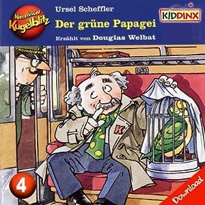Der grüne Papagei (Kommissar Kugelblitz 4) Hörbuch
