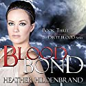 Blood Bond: Dirty Blood Series, Book 3 Audiobook by Heather Hildenbrand Narrated by Kelly Pruner
