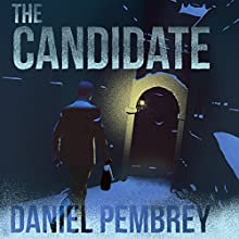The Candidate Audiobook by Daniel Pembrey Narrated by Simon Vance