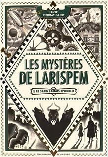 Les mystères de Larispem 01 : Le sang jamais n'oublie