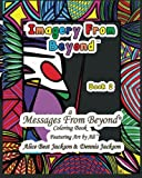 img - for Imagery From Beyond: A Messages From Beyond Coloring Book (Volume 2) book / textbook / text book