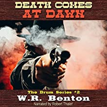 Death Comes at Dawn: The Drum Series, Book 2 | Livre audio Auteur(s) : W.R. Benton Narrateur(s) : Robert Thaler