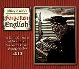 Forgotten English 2013 Box/Daily (calendar) (1416290508) by Jeffrey Kacirk