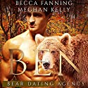 Ben: Bear Dating Agency, Book 2 Audiobook by Becca Fanning Narrated by Meghan Kelly