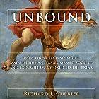 Unbound: How Eight Technologies Made Us Human, Transformed Society, and Brought Our World to the Brink (       ungekürzt) von Richard L. Currier Gesprochen von: Noah Michael Levine