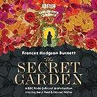 The Secret Garden (BBC Children's Classics) Hörspiel von Frances Hodgson Burnett Gesprochen von: Harriet Walter, Beryl Reid,  full cast