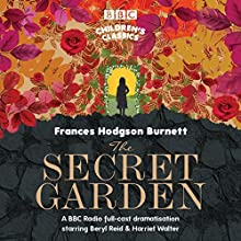 The Secret Garden Performance by Frances Hodgson Burnett Narrated by Harriet Walter, Beryl Reid,  full cast
