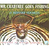 Mr. Crabtree Goes Fishing: A Guide in Pictures to Fishing Round the Yearby Bernard Venables
