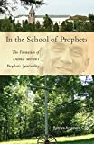 In the School of Prophets: The Formation of Thomas Mertons Prophetic Spirituality (Cistercian Studies)