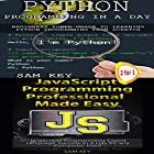 Python Programming in a Day & JavaScript Professional Programming Made Easy: Programming, Book 37 Hörbuch von Sam Key Gesprochen von: Millian Quinteros