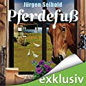 Pferdefuß (Allgäu-Krimi 4) Audiobook by Jürgen Seibold Narrated by Hans Jürgen Stockerl