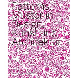 Patterns: Muster in Design, Kunst und Architektur