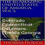 The 50 Amazing United States of America, Volume 2: Colorado Connecticut Delaware Florida Georgia | Thomas Hodge