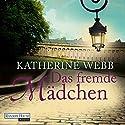 Das fremde Mädchen Hörbuch von Katherine Webb Gesprochen von: Anna Thalbach