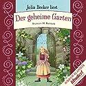 Der geheime Garten Hörbuch von Frances Hodgson Burnett Gesprochen von: Julia Becker