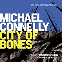 City of Bones (       UNABRIDGED) by Michael Connelly Narrated by Peter Jay Fernandez