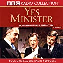 Yes Minister Volume 2 (       UNABRIDGED) by Jonathan Lynn, Antony Jay