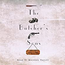 The Butcher's Sons (       UNABRIDGED) by Scott Alexander Hess Narrated by Michael Pauley