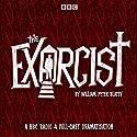 The Exorcist Radio/TV von William Peter Blatty Gesprochen von: Alexandra Mathie, Robert Glenister,  full cast