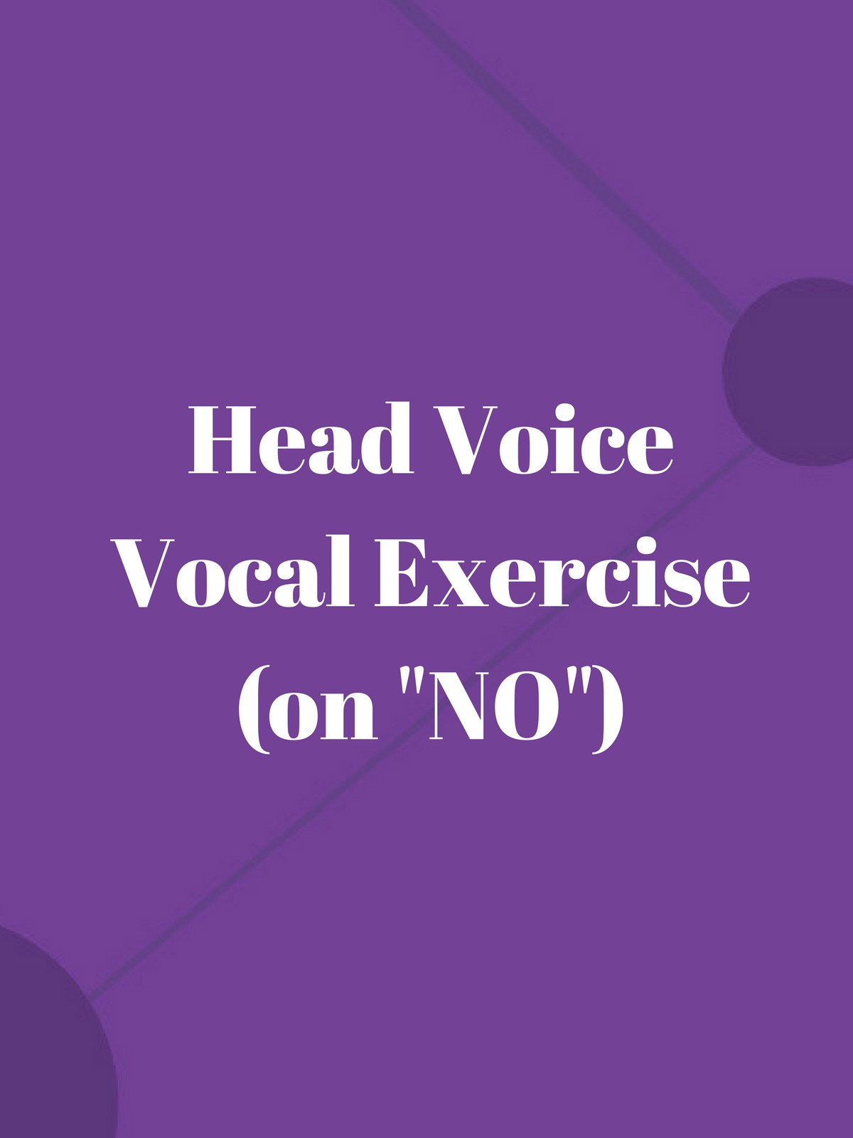 "Head Voice Vocal Exercise (on ""No"")"
