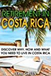 Retirement in Costa Rica: Discover Wh...