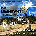 The Defiant: An Unbeaten Path: The Defiant Series Volume 2 (       UNABRIDGED) by John W. Vance Narrated by Joseph Morton