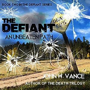 The Defiant: An Unbeaten Path Audiobook