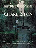 img - for The Secret Gardens of Charleston book / textbook / text book
