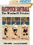 Fastpitch Softball: The Windmill Pitcher