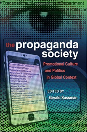 The Propaganda Society: Promotional Culture and Politics in Global Context (Frontiers in Political Communication)