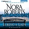 Luring a Lady Audiobook by Nora Roberts Narrated by Christina Traister