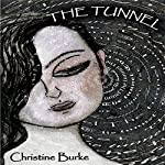 The Tunnel: The Light at the End of the Tunnel, Book 1 | Christine Burke
