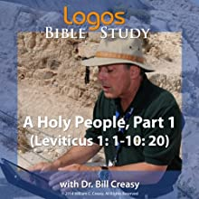 A Holy People, Part 1 (Leviticus 1: 1-10: 20) Lecture by Bill Creasy Narrated by Bill Creasy