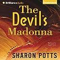 The Devil's Madonna: A Novel Audiobook by Sharon Potts Narrated by Angela Dawe