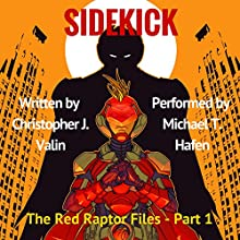 Sidekick: The Red Raptor Files, Book 1 Audiobook by Christopher J. Valin Narrated by Michael T. Hafen