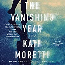 The Vanishing Year: A Novel Audiobook by Kate Moretti Narrated by Mandeleine Maby