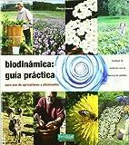 Biodinámica:guía práctica: para agricultores y aficionados (Guías para la Fertilidad de la Tierra)