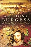 A Dead Man in Deptford (0091779774) by Burgess, Anthony