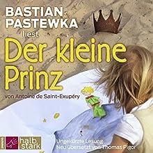 Der kleine Prinz (       ungekürzt) von Antoine de Saint-Exupéry Gesprochen von: Bastian Pastewka