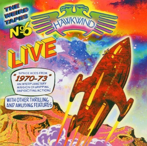 Weird Tapes 6 (Live 1970 - 1973) by Hawkwind (2004-03-09)